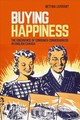 Buying Happiness - Liverant, Bettina - ISBN: 9780774835145