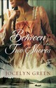 Between Two Shores - Green, Jocelyn - ISBN: 9780764219085