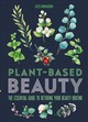 Plant-based Beauty - Arnaudin, Jess - ISBN: 9781783253234