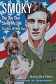 Smoky, The Dog That Saved My Life - Pimm, Nancy Roe - ISBN: 9780821423578