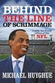 Behind The Line Of Scrimmage - Huyghue, Michael - ISBN: 9781478920137