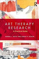 Art Therapy Research - Deaver, Sarah; Betts, Donna (george Washington University) - ISBN: 9781138126114
