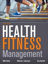 Health Fitness Management - Bates, Mike; Spezzano, Mike; Danhoff, Guy - ISBN: 9781450412230