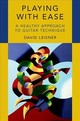 Playing With Ease - Leisner, David (co-chair Of Guitar Department, Manhattan School Of Music) - ISBN: 9780190693305