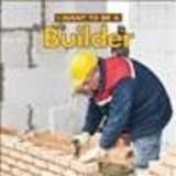 I Want To Be A Builder - Liebman, Dan - ISBN: 9780228101475