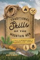 Traditional Skills Of The Mountain Men - Montgomery, David - ISBN: 9781493035137