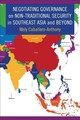 Negotiating Governance On Non-traditional Security In Southeast Asia And Beyond - Caballero-anthony, Mely - ISBN: 9780231182997