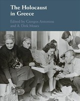 Holocaust In Greece - Antoniou, Giorgos (EDT)/ Moses, A. Dirk (EDT) - ISBN: 9781108474672