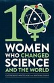 Ten Women Who Changed Science, And The World - Whitlock, Catherine; Evans, Rhodri - ISBN: 9781472137432