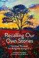 Recalling Our Own Stories - Wimberly, Edward P.; Mucherera, Tapiwa N. - ISBN: 9781506454771