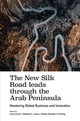 New Silk Road Leads Through The Arab Peninsula - Visvizi, Anna (EDT)/ Lytras, Miltiadis D. (EDT)/ Alhalabi, Wadee (EDT)/ Zha... - ISBN: 9781787566804