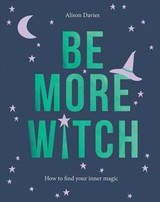 Be More Witch - Davies, Alison - ISBN: 9781787133389