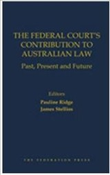 Federal Court's Contribution To Australian Law - Ridge, Pauline; Stellios, James - ISBN: 9781760021900