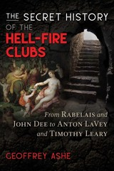 Secret History Of The Hell-fire Clubs - Ashe, Geoffrey - ISBN: 9781591433484