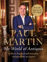 Paul Martin: My World Of Antiques - Martin, Paul - ISBN: 9781786064752