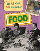 Tell Me What You Remember: Food - Ridley, Sarah - ISBN: 9781445143668