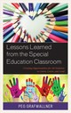 Lessons Learned From The Special Education Classroom - Grafwallner, Peg - ISBN: 9781475844252