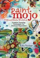 Paint Mojo - A Mixed-media Workshop - Verdugo, Tracy - ISBN: 9781440301186