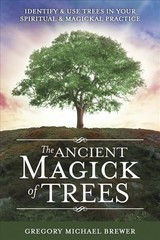 Ancient Magick Of Trees - Brewer, Gregory Michael - ISBN: 9780738761626