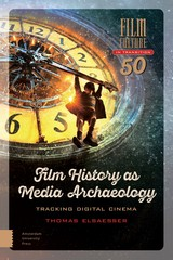 Film History as Media Archaeology - Thomas  Elsaesser - ISBN: 9789048529964