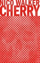 Cherry - Nico Walker - ISBN: 9789403119601