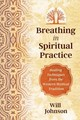 Breathing As Spiritual Practice - Johnson, Will - ISBN: 9781620556870