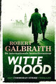 Witte dood - Robert Galbraith - ISBN: 9789022585849