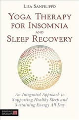 Yoga Therapy For Insomnia And Sleep Recovery - Sanfilippo, Lisa - ISBN: 9781848193918