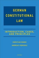 German Constitutional Law - Vosskuhle, Andreas (president Of The German Federal Constitutional Court And Director Of The Institute For Law Of The State And Philosophy Of Law, President Of The German Federal Constitutional Court And Director Of The Institute For Law Of The State And ; Bumke, Christian (commerzbank Foundation Chair Of The Fundamentals Of Law, Commerzbank Foundation Chair Of The Fundamentals Of Law, Bucerius Law School, Hamburg) - ISBN: 9780198808091