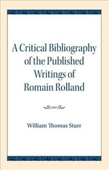 Critical Bibliography Of The Published Writings Of Romain Rolland - Starr, William Thomas - ISBN: 9780810138704