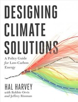 Designing Climate Solutions - Harvey, Hal; Orvis, Robbie; Rissman, Jeffrey - ISBN: 9781610919562
