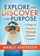 Explore And Discover Your Purpose - Andersen, Marlo - ISBN: 9781642794465