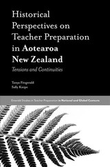 Historical Perspectives On Teacher Preparation In Aotearoa New Zealand - Fitzgerald, Tanya; Knipe, Sally - ISBN: 9781787546400