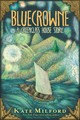 Bluecrowne: A Greenglass House Story - Milford, Kate - ISBN: 9780358097549