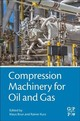 Compression Machinery For Oil And Gas - ISBN: 9780128146835