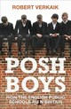 Posh Boys - Verkaik, Robert - ISBN: 9781786076120
