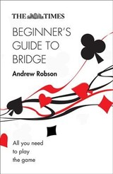 Times Beginner's Guide To Bridge - Robson, Andrew - ISBN: 9780008343767