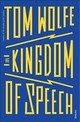Kingdom Of Speech - Wolfe, Tom - ISBN: 9781784704896