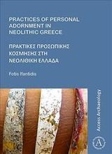 Practices Of Personal Adornment In Neolithic Greece - Ifantidis, Fotis - ISBN: 9781789691139