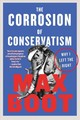 Corrosion Of Conservatism - Boot, Max - ISBN: 9781631496288