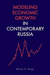 Modeling Economic Growth In Contemporary Russia - Sergi, Bruno S. (EDT) - ISBN: 9781789732665