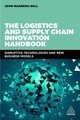 The Logistics And Supply Chain Innovation Handbook - Manners-bell, John; Lyon, Ken - ISBN: 9781789660081
