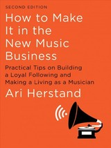 How To Make It In The New Music Business - Herstand, Ari - ISBN: 9781631494796