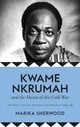 Kwame Nkrumah And The Dawn Of The Cold War - Sherwood, Marika - ISBN: 9780745338910
