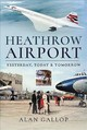 Heathrow Airport - Gallop, Alan - ISBN: 9781526759184