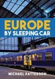 Europe By Sleeping Car - Patterson, Michael - ISBN: 9781445669243