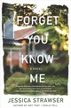 Forget You Know Me - Strawser, Jessica - ISBN: 9781250184467