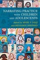 Narrating Practice With Children And Adolescents - Diaz, Mery (EDT)/ Shepard, Benjamin (EDT) - ISBN: 9780231184793
