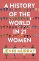 History Of The World In 21 Women - Murray, Jenni - ISBN: 9781786076281