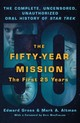 Fifty-year Mission: The Complete, Uncensored, Unauthorized Oral History Of Star Trek: The First 25 Years - Gross, Edward; Altman, Mark A. - ISBN: 9781250235336